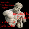 The Trachinian Tragedy: Women of Trachis (Unabridged) Audiobook, by Sophocles