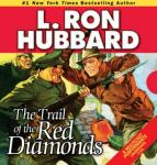 The Trail of the Red Diamonds (Unabridged) Audiobook, by L. Ron Hubbard