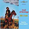 Trail of Revenge: Wolf Caulder Western Series #3 (Unabridged), by Will C. Knott
