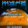 Trailblazing Mars: NASAs Next Giant Leap (Unabridged) Audiobook, by Pat Duggins