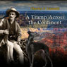 A Tramp Across the Continent (Unabridged), by Charles Fletcher Lummis
