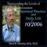 Transcending the Levels of Consciousness Series: Spiritual Practice and Daily Life, by David R. Hawkins