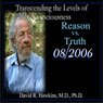 Transcending the Levels of Consciousness Series: Reason vs. Truth, by David R. Hawkins