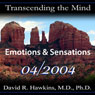 Transcending the Mind Series: Emotions & Sensations, by David R. Hawkins