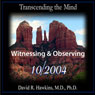 Transcending the Mind Series: Witnessing & Observing Audiobook, by David R. Hawkins