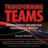 Transforming Teams: Develop Yourself and Your Team - Transform Your Results! (Unabridged), by Nicola McHale