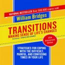 Transitions: Making Sense of Lifes Changes (Unabridged) Audiobook, by William Bridges