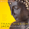 Transmission: Receiving the Living Wisdom of Spiritual Teachers Audiobook, by Jack Kornfield