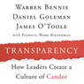 Transparency: How Leaders Create a Culture of Candor (Unabridged) Audiobook, by Warren Bennis