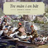 Tre man i en bok (Three Men in a Boat) (Unabridged), by Jerome Klapka Jerom