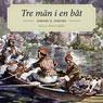 Tre man i en bok (Three Men in a Boat) (Unabridged), by Jerome Klapka Jerome
