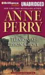Treason at Lisson Grove: A Charlotte and Thomas Pitt Novel (Unabridged) Audiobook, by Anne Perry