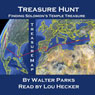 Treasure Hunt: Finding Solomons Temple Treasure (Unabridged) Audiobook, by Walter Parks