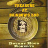 Treasure at Rainbows End (Unabridged), by Dwight Hood Roberts