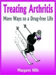 Treating Arthritis: More Ways to a Drug-free Life (Unabridged) Audiobook, by Margaret Hills