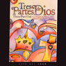 Tres Partes de Dios (Three-Part God) (Unabridged), by Ann Napoles
