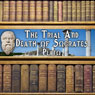 The Trial and Death of Socrates (Unabridged) Audiobook, by Plato