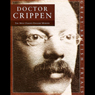 The Trial of Dr Crippen (Unabridged) Audiobook, by Mr Punch Audio