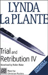 Trial and Retribution IV (Unabridged) Audiobook, by Lynda La Plante