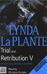 Trial and Retribution V (Unabridged) Audiobook, by Lynda La Plante