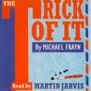 The Trick of It Audiobook, by Michael Frayn