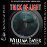 Trick of Light: A Kay Farrow Novel, Book 2 (Unabridged), by William Bayer