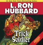 Trick Soldier (Unabridged) Audiobook, by L. Ron Hubbard