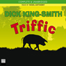 Triffic: The Extraordinary Pig (Unabridged), by Dick King-Smith