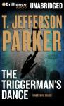 The Triggermans Dance (Unabridged), by T. Jefferson Parker