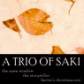 A Trio of Saki: The Storyteller, The Open Window, Berties Christmas Eve (Unabridged) Audiobook, by Saki