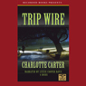 Trip Wire (Unabridged) Audiobook, by Charlote Carter