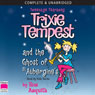 Trixie Tempest and the Ghost of St Aubergines (Unabridged) Audiobook, by Ros Asquith