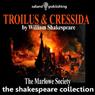 Troilus & Cressida (Unabridged), by William Shakespeare