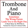 Trombone and Piano: A Love Story (Unabridged) Audiobook, by Will Bevis