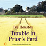 Trouble in Priors Ford: Priors Ford, Book 3 (Unabridged) Audiobook, by Evelyn Hood