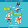 Trouble in Toadpool (Unabridged) Audiobook, by Anne Fine