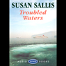 Troubled Waters (Unabridged) Audiobook, by Susan Sallis