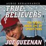 True Believers: The Tragic Inner Life of Sports Fans, by Joe Queenan