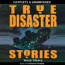 True Disaster Stories (Unabridged) Audiobook, by Terry Deary