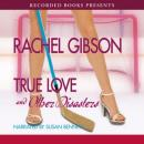 True Love and Other Disasters (Unabridged) Audiobook, by Rachel Gibson