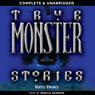 True Monster Stories (Unabridged), by Terry Deary