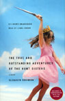 The True and Outstanding Adventures of the Hunt Sisters: A Novel (Unabridged) Audiobook, by Elisabeth Robinson