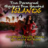 True Paranormal Mystery from Haunted Islands: Caribbean Ghostly Stories You Should Not Read (Unabridged), by Damien Rollins