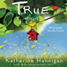 True (...Sort Of) (Unabridged) Audiobook, by Katherine Hannigan