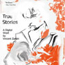 True Stories: A Digital Short (Unabridged), by Vincent Zandri