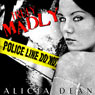 Truly, Madly (Unabridged) Audiobook, by Alicia Dean
