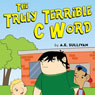 The Truly Terrible C Word (Unabridged) Audiobook, by A. E. Sullivan