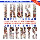 Trust Agents Revised and Updated: Using the Web to Build Influence, Improve Reputation, and Earn Trust (Unabridged) Audiobook, by Chris Brogan