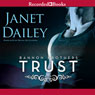 Trust: Bannon Brothers, Book 1 (Unabridged), by Janet Dailey