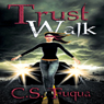 Trust Walk (Unabridged), by C. S. Fuqua